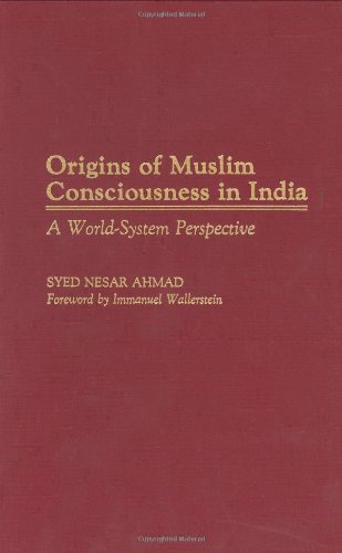 Origin of Muslim Consciousness in India: A World system perspective