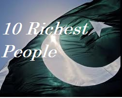 Top 10 Richest people of Pakistan